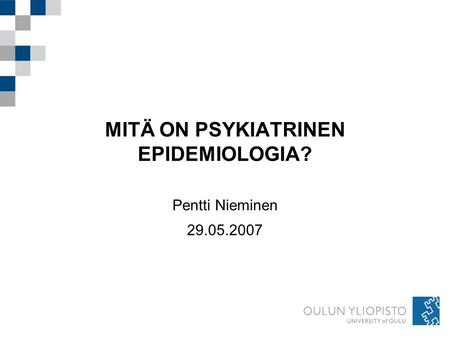 MITÄ ON PSYKIATRINEN EPIDEMIOLOGIA?