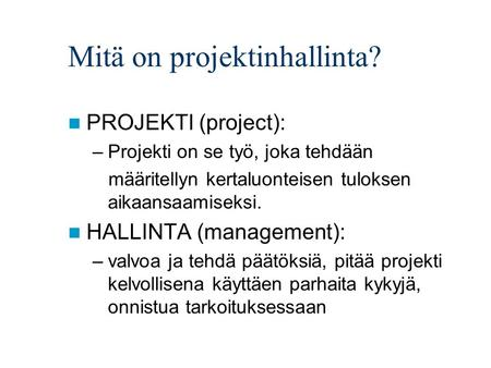 Mitä on projektinhallinta?