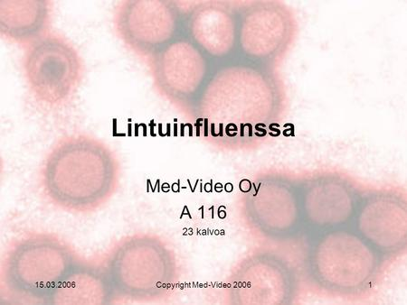 Lintuinfluenssa Med-Video Oy A kalvoa