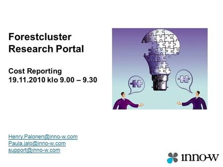 Forestcluster Research Portal Cost Reporting 19.11.2010 klo 9.00 – 9.30