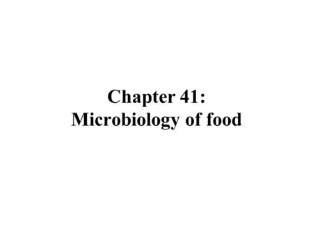 Chapter 41: Microbiology of food