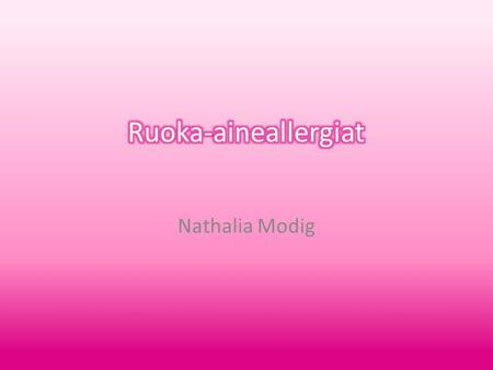 Ruoka-aineallergiat Nathalia Modig.