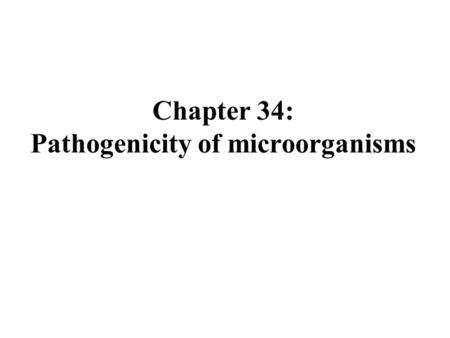Chapter 34: Pathogenicity of microorganisms