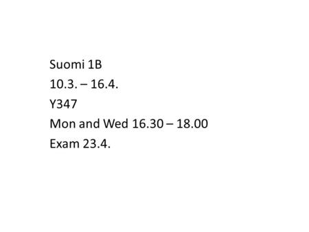 Suomi 1B – Y347 Mon and Wed – Exam