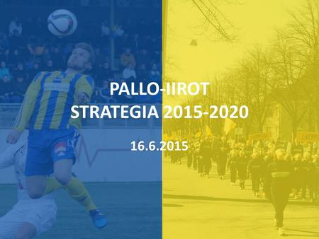 PALLO-IIROT STRATEGIA