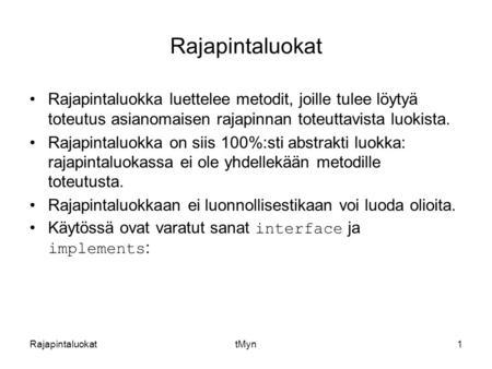 Olio-ohjelmoinnin perusteet luento 1: Oliopohjaisuus ja oliopohjainen suunnittelu Jani Rönkkönen ...