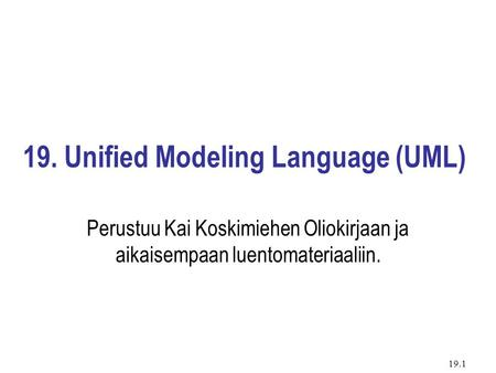 19. Unified Modeling Language (UML)