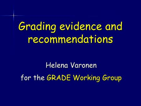 Grading evidence and recommendations