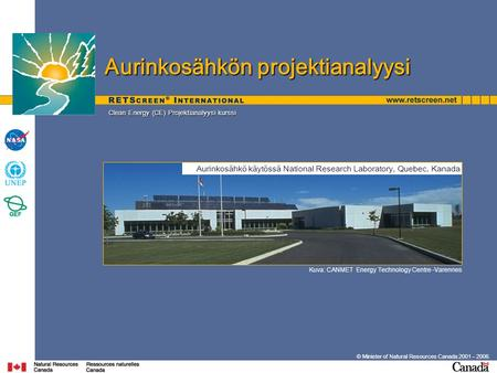 © Minister of Natural Resources Canada 2001 – 2006. Aurinkosähkön projektianalyysi Kuva: CANMET Energy Technology Centre -Varennes Aurinkosähkö käytössä.