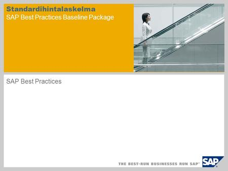 Standardihintalaskelma SAP Best Practices Baseline Package SAP Best Practices.