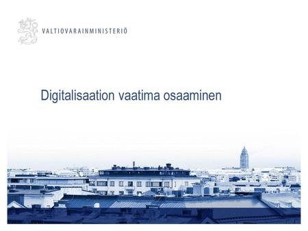 Digitalisaation vaatima osaaminen