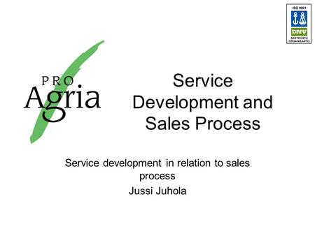 Service Development and Sales Process Service development in relation to sales process Jussi Juhola.