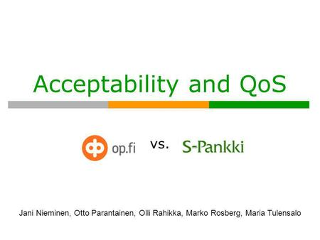 Acceptability and QoS vs.