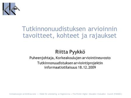 Korkeakoulujen arviointineuvosto — Rådet för utvärdering av högskolorna — The Finnish Higher Education Evaluation Council (FINHEEC) Tutkinnonuudistuksen.