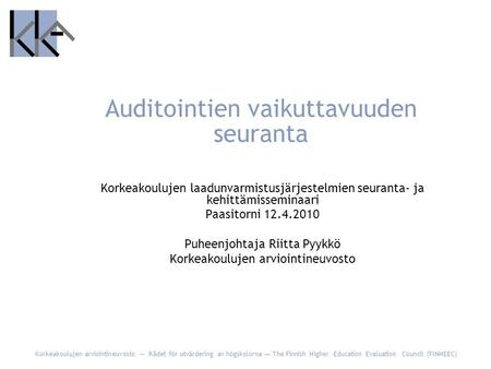Korkeakoulujen arviointineuvosto — Rådet för utvärdering av högskolorna — The Finnish Higher Education Evaluation Council (FINHEEC) Auditointien vaikuttavuuden.