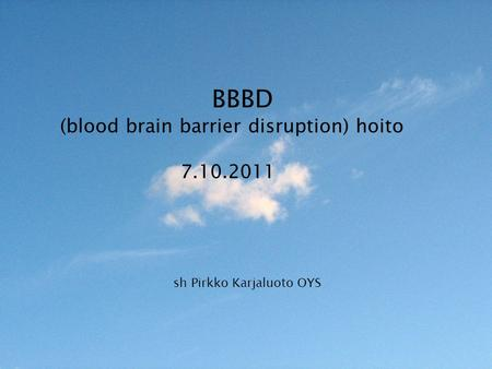 (blood brain barrier disruption) hoito
