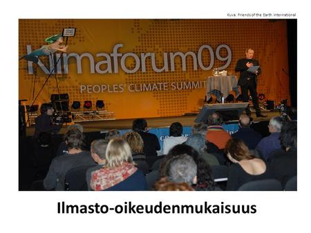 Ilmasto-oikeudenmukaisuus Kuva: Friends of the Earth International.