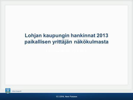 Tekninen toimi hankinnat Tilinpäätös 2015 Palvelujen osto 14,6 milj.euroa n. 3,3 milj.euroa ...