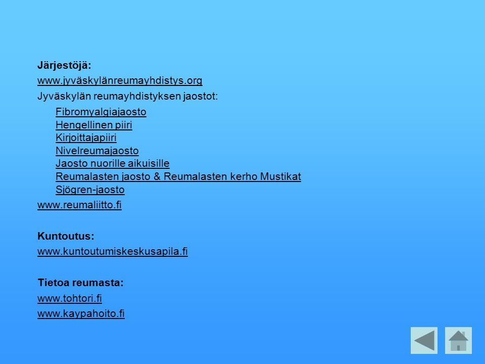 Järjestöjä: www.jyväskylänreumayhdistys.org. Jyväskylän reumayhdistyksen jaostot: