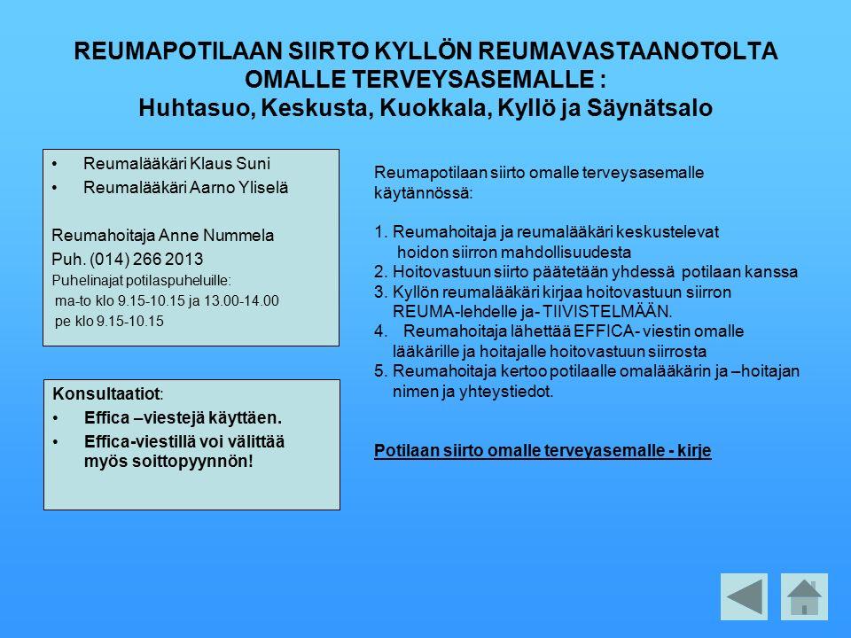REUMAPOTILAAN SIIRTO KYLLÖN REUMAVASTAANOTOLTA OMALLE TERVEYSASEMALLE : Huhtasuo, Keskusta, Kuokkala, Kyllö ja Säynätsalo