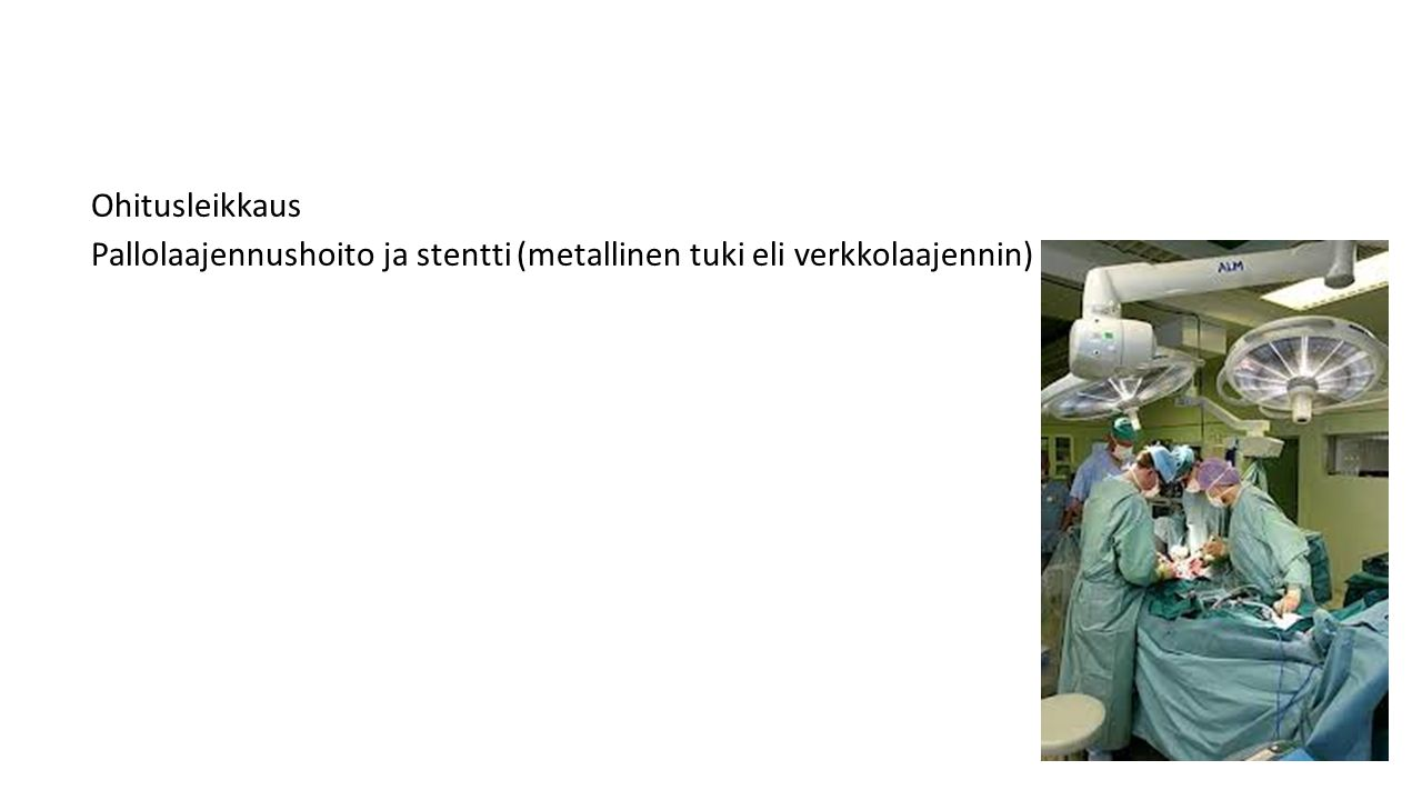 Ohitusleikkaus Pallolaajennushoito ja stentti (metallinen tuki eli verkkolaajennin)