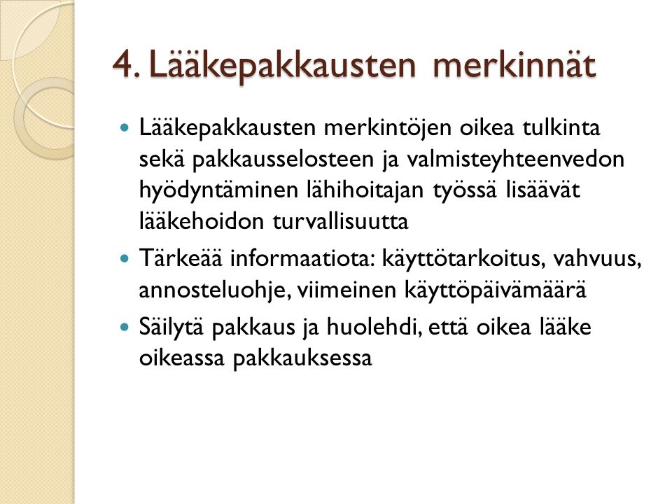 4. Lääkepakkausten merkinnät