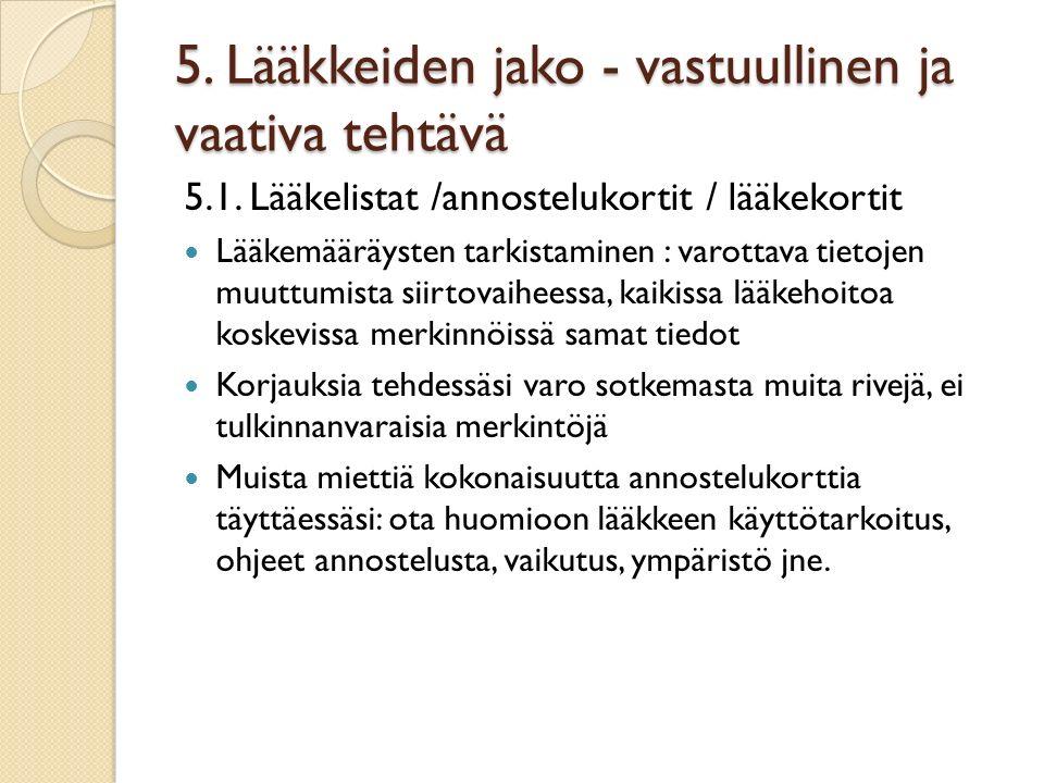 5. Lääkkeiden jako - vastuullinen ja vaativa tehtävä