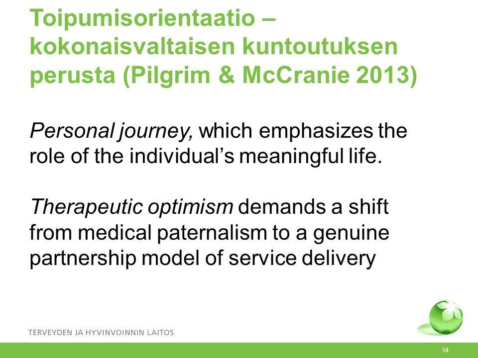 Toipumisorientaatio – kokonaisvaltaisen kuntoutuksen perusta (Pilgrim & McCranie 2013)
