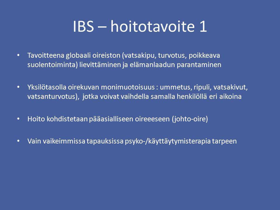 IBS – hoitotavoite 1 Tavoitteena globaali oireiston (vatsakipu, turvotus, poikkeava suolentoiminta) lievittäminen ja elämanlaadun parantaminen.