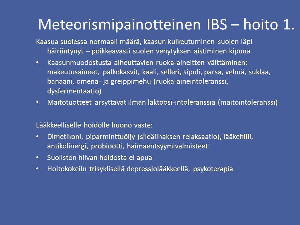 Meteorismipainotteinen IBS – hoito 1.