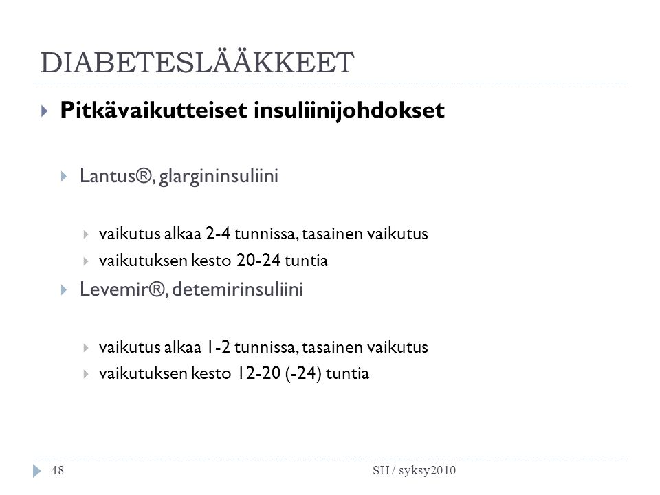 DIABETESLÄÄKKEET Pitkävaikutteiset insuliinijohdokset