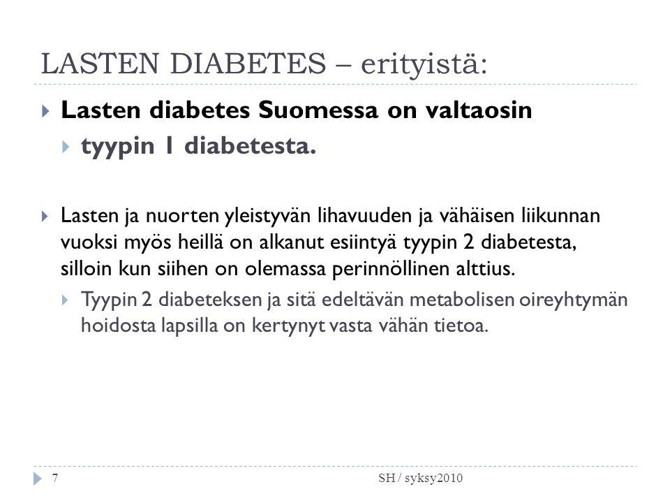 LASTEN DIABETES – erityistä: