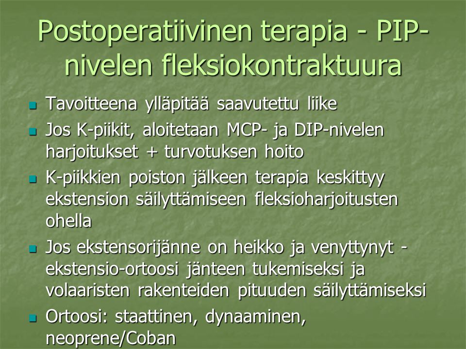 Postoperatiivinen terapia - PIP-nivelen fleksiokontraktuura