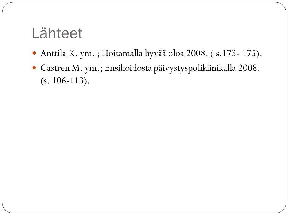 Lähteet Anttila K. ym. ; Hoitamalla hyvää oloa 2008. ( s.173- 175).