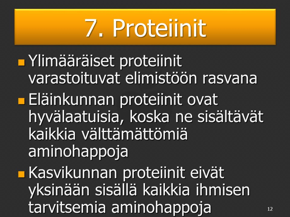 8. Rasvat Rasvat ovat glyserolin ja rasvahappojen estereitä