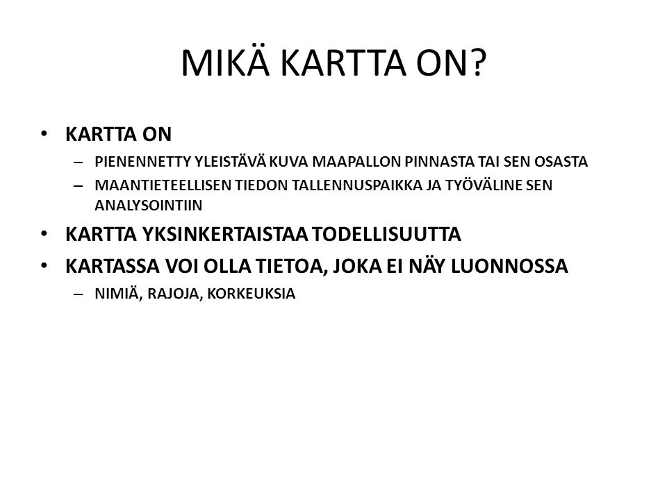 MIKÄ KARTTA ON KARTTA ON KARTTA YKSINKERTAISTAA TODELLISUUTTA