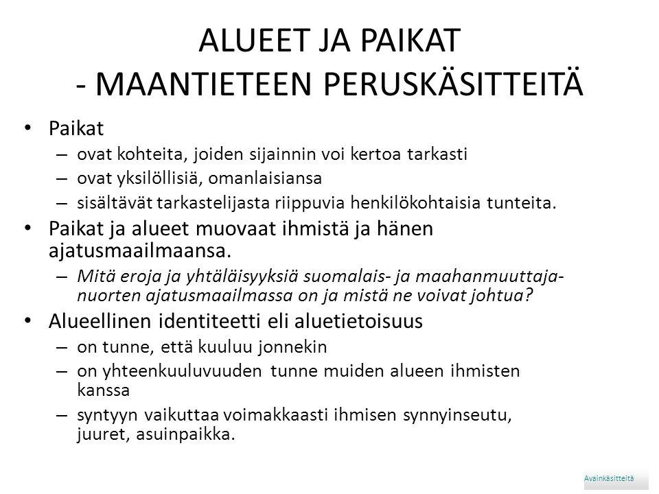 ALUEET JA PAIKAT - MAANTIETEEN PERUSKÄSITTEITÄ