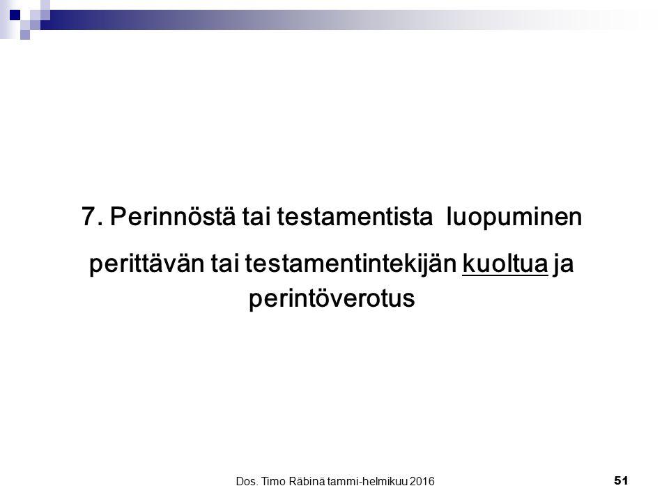 7. Perinnöstä tai testamentista luopuminen