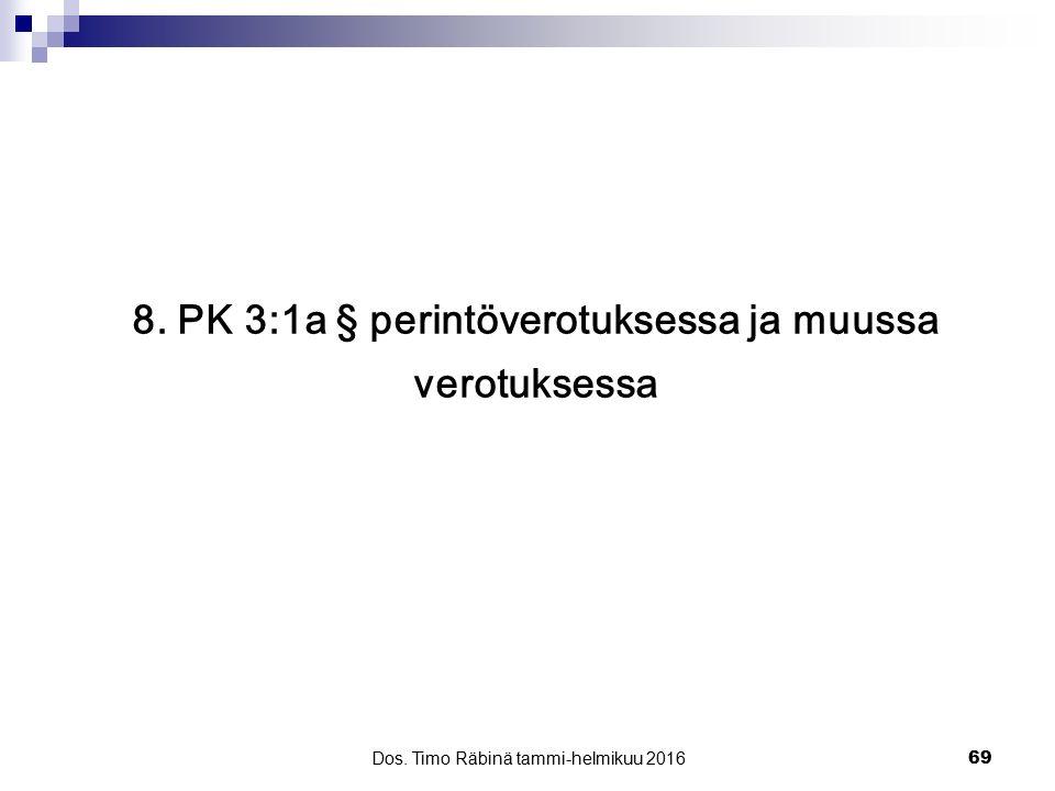 8. PK 3:1a § perintöverotuksessa ja muussa verotuksessa