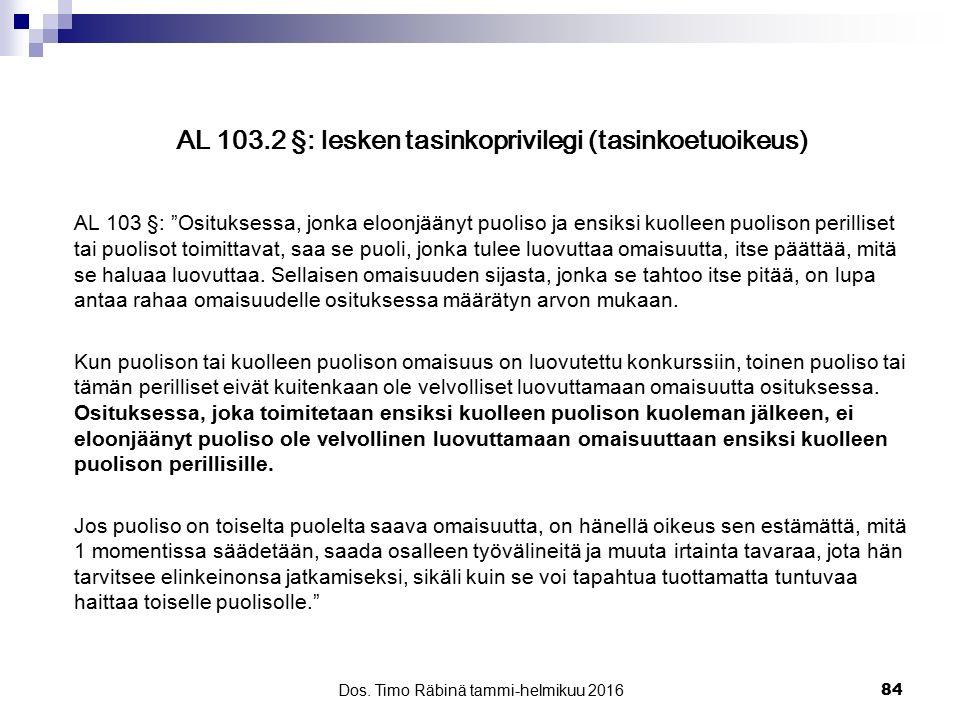 AL 103.2 §: lesken tasinkoprivilegi (tasinkoetuoikeus)