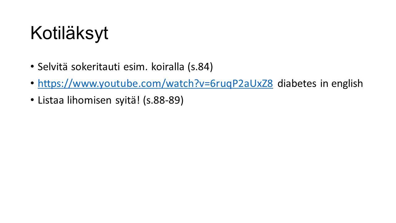 Kotiläksyt Selvitä sokeritauti esim. koiralla (s.84)
