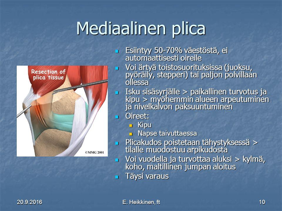 Mediaalinen plica Esiintyy 50-70% väestöstä, ei automaattisesti oireile.