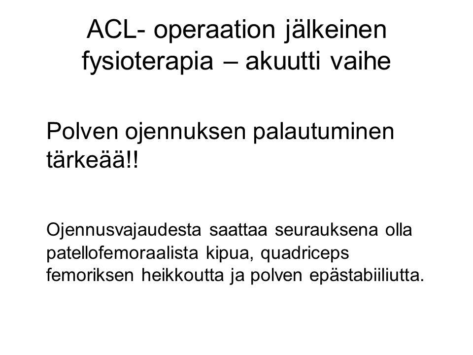 ACL- operaation jälkeinen fysioterapia – akuutti vaihe