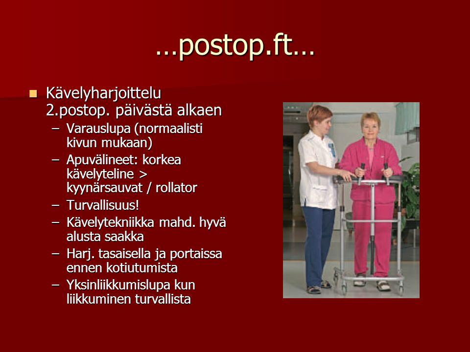 …postop.ft… Kävelyharjoittelu 2.postop. päivästä alkaen
