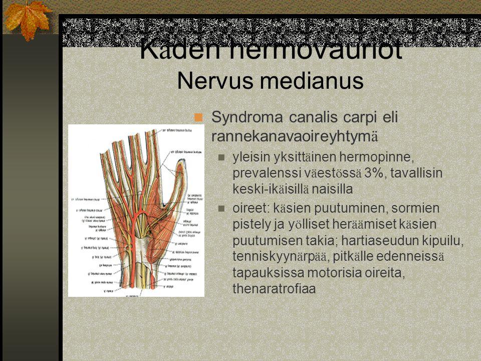 Käden hermovauriot Nervus medianus