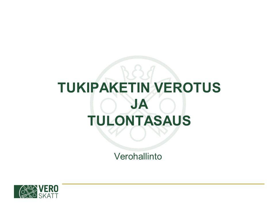 TUKIPAKETIN VEROTUS JA TULONTASAUS