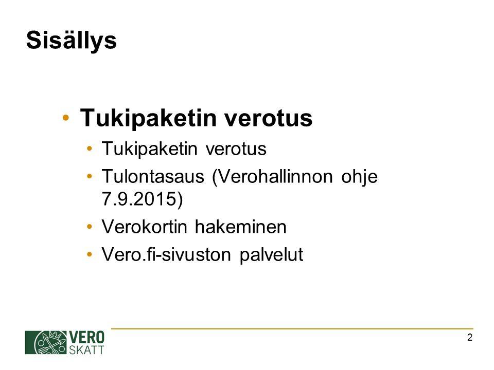Sisällys Tukipaketin verotus Tulontasaus (Verohallinnon ohje 7.9.2015)