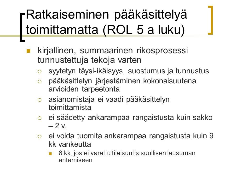 Ratkaiseminen pääkäsittelyä toimittamatta (ROL 5 a luku)