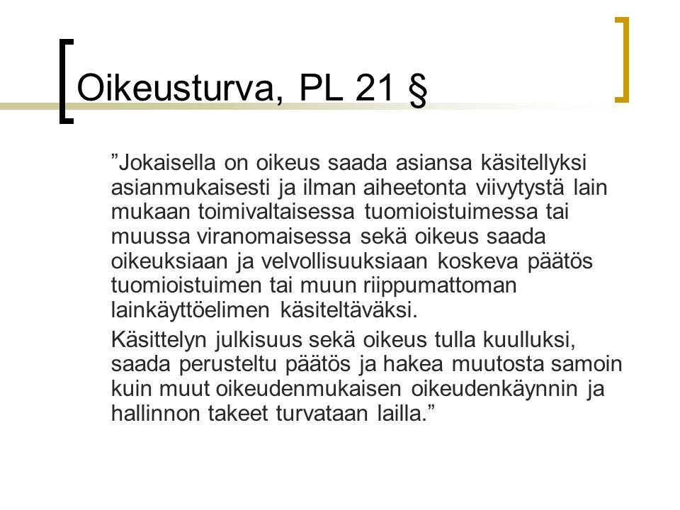 Oikeusturva, PL 21 §