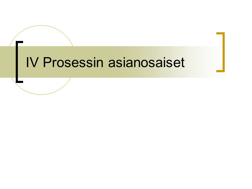 IV Prosessin asianosaiset